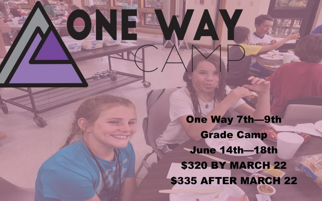 One Way Mid High (7th – 9th Grades) Camp