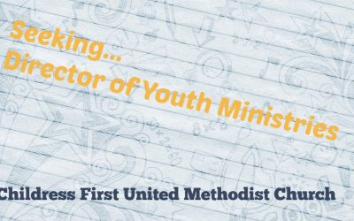 Looking for our next Director of Youth Ministry