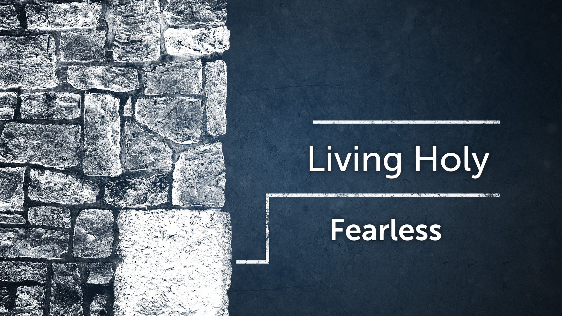 Living Holy: Fearless