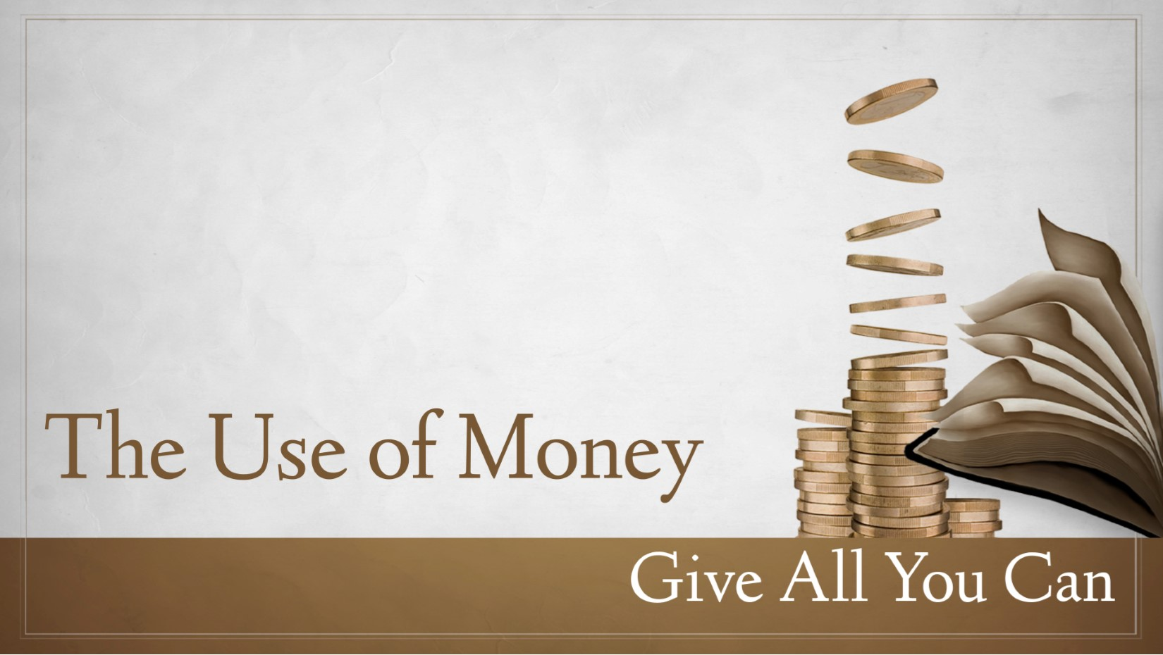 11.15.2020 The Use of Money Give All You Can