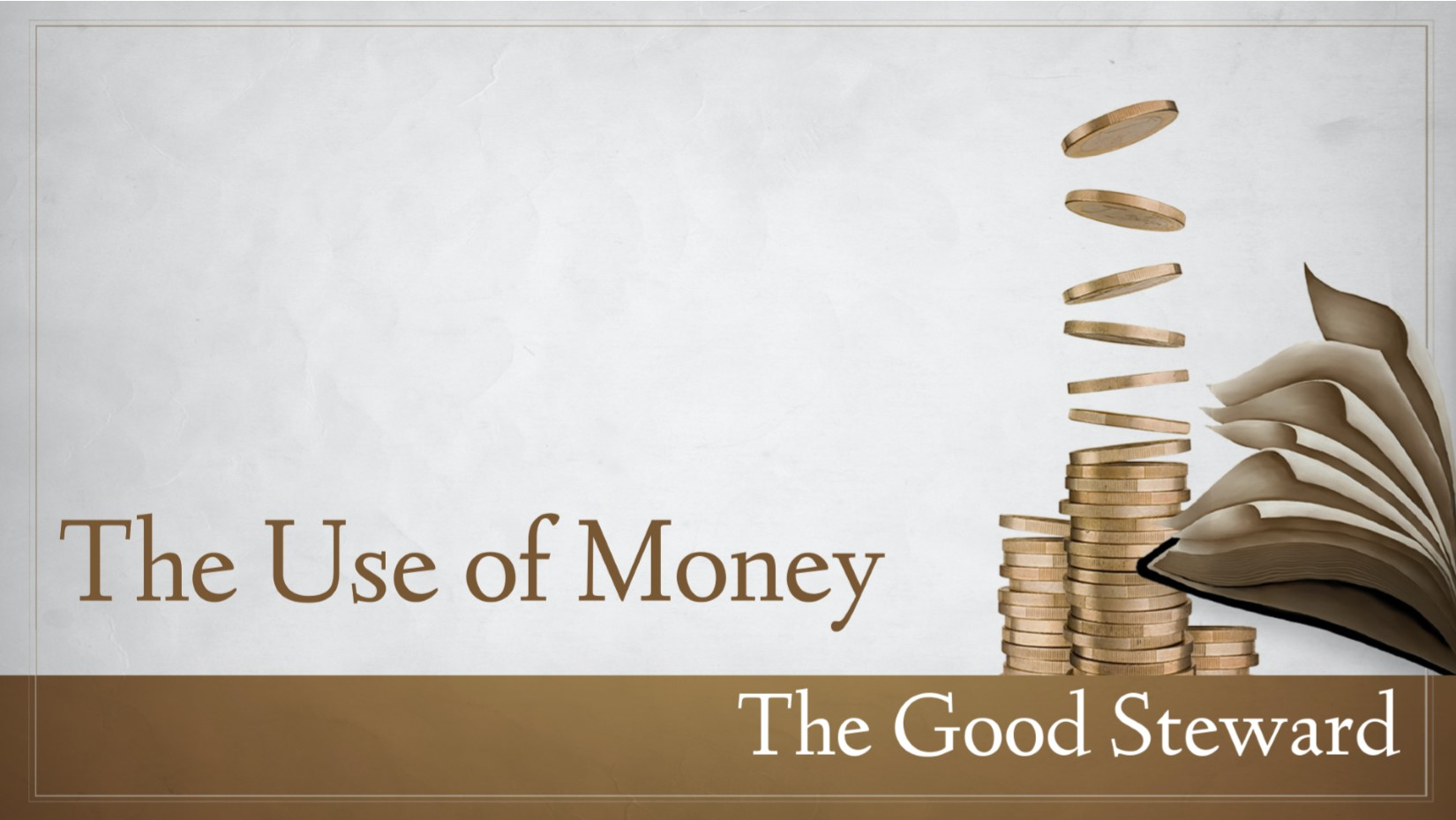 11.22.2020 The Use Of Money: The Good Steward
